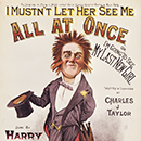 Illustrated music cover for 'I Mustn't Let Her See Me All At Once or I'm Going To See My Last New Girl' sung by Harry Randall
