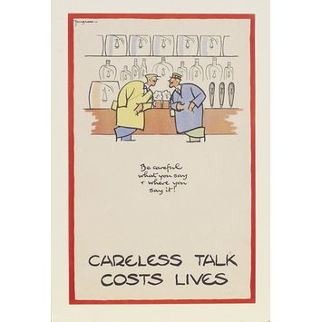 Poster - Careless Talk Costs Lives; Be careful what you say and where you say it!