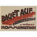 Bauet Auf Den Arbiterrat...; Build Up The Workers' Council... (Poster)