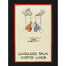 Careless Talk Costs Lives; ...But of course it mustn't go any further! (Poster)
