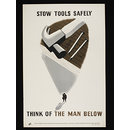 Stow tools safely - think of the man below (Poster)