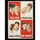 Telling a friend may mean telling the enemy (Poster)