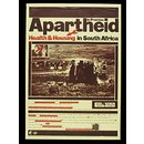 Apartheid in Practice: Health and Housing (Poster)