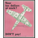 Your tax dollars at Work? Don't Pay! (Poster)