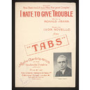 I Hate to Give Trouble (Sheet Music)