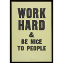 Work Hard and Be Nice to People (Poster)