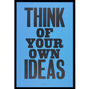 Think of Your Own Ideas (Poster)