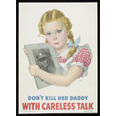 Don't kill her daddy with Careless Talk (Poster)