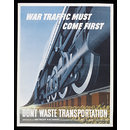 War traffic must come first - Don't waste transportation (Poster)