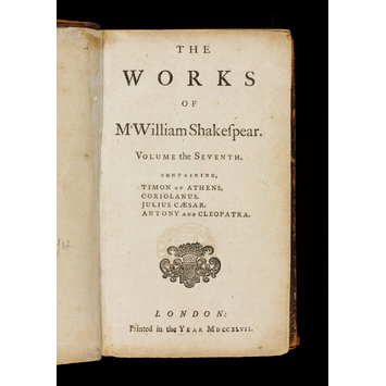 - The works of Mr. William Shakespear. : Volume the seventh. Containing Timon of Athens. Corialanus. Julius Caesar. Antony and Cleopatra